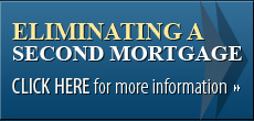 Click here for more information on Eliminating a Second Mortgage